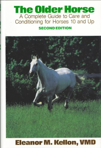9780914327509: The Older Horse: A Complete Guide to Care and Conditioning for Horses 10 and Up