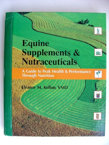 9780914327882: Equine supplements & nutraceuticals: A guide to peak health and performance