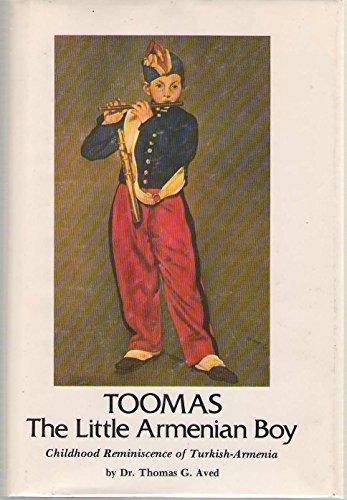Toomas the Little armenian Boy: Aved, Dr. Thomas G.