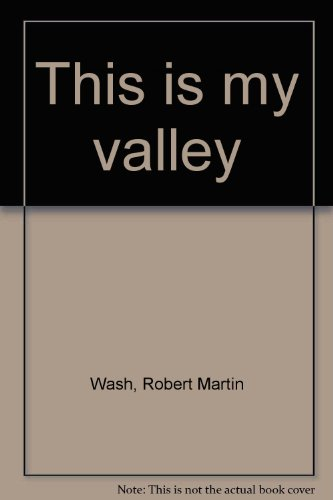 This Is My Valley: Wash, Robert Martin