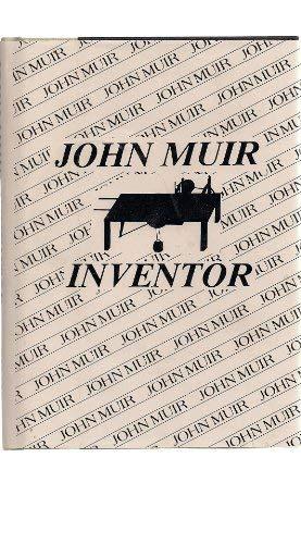 John Muir Inventor: George Emanuels