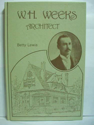 9780914330851: W.H. Weeks: Architect