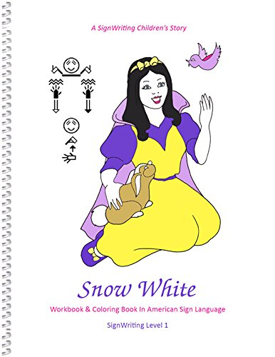 9780914336747: Snow White In American Sign Language: Beginner's Workbook & Coloring Book; SignWriting Level 1