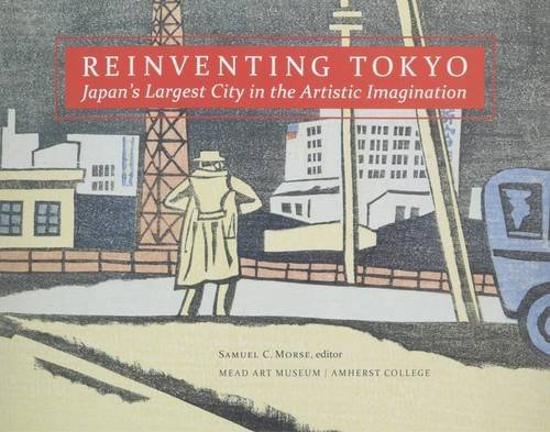 9780914337355: Re-Inventing Tokyo: Japan's Largest City in the Artistic Imagination