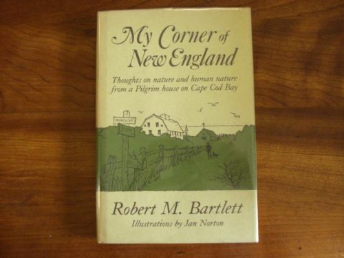 My Corner of New England: Thoughts on Nature and Human Nature from a Pilgrim House on Cape Cod Bay:...
