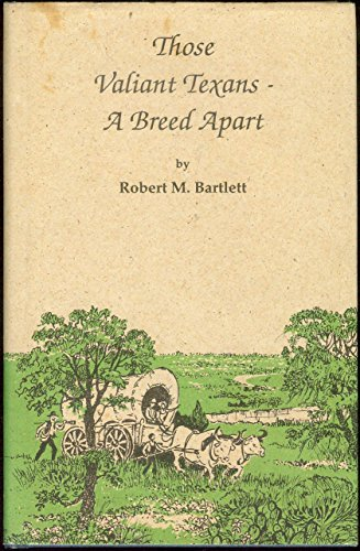 9780914339274: Those Valiant Texans: A Breed Apart