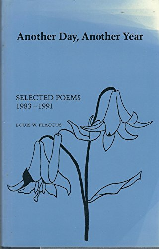 Another Day, Another Year: Selected Poems 1983-1991: Louis W. Flaccus