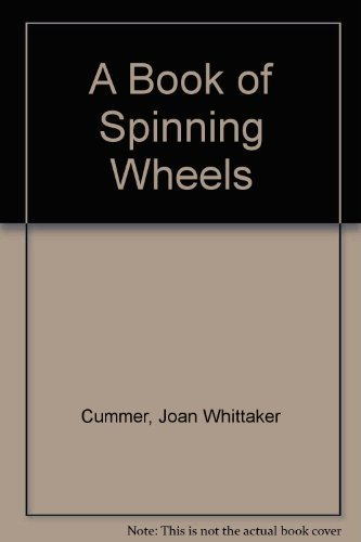9780914339465: A Book of Spinning Wheels