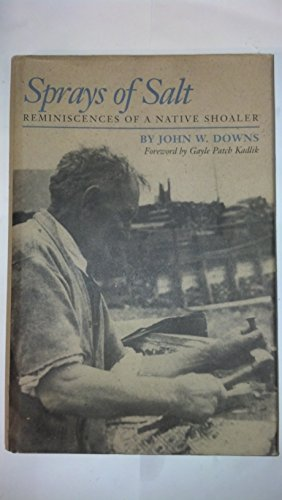 9780914339595: Sprays of Salt: Reminiscences of a Native Shoaler