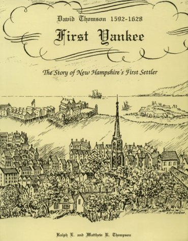 9780914339618: First Yankee: David Thomson, 1592-1628––The Story of New Hampshire's First Settler