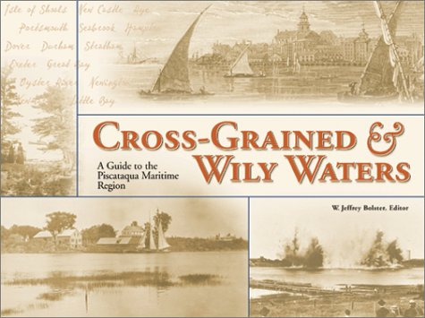 9780914339656: Cross-Grained and Wily Waters: A Guide to the Piscataqua Maritime Region
