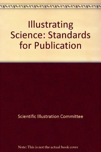Illustrating Science: Standards for Publication: Council of Biology Editors