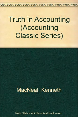 Truth in Accounting (Accounting Classic Series): Kenneth MacNeal