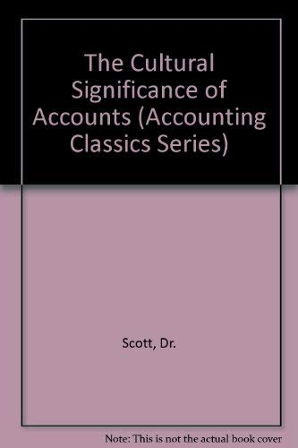 9780914348085: The Cultural Significance of Accounts (Accounting Classics Series)
