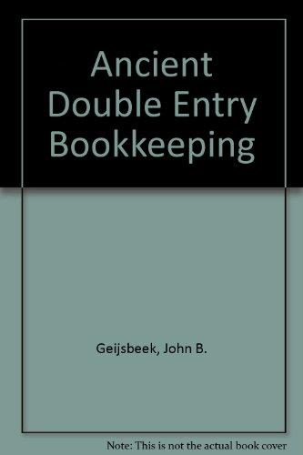 Ancient Double Entry Bookkeeping: Geijsbeek, John B.
