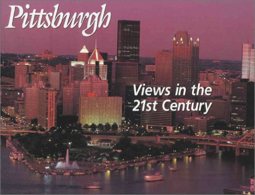Pittsburgh Views in the 21st Century: Levinson, Joel B.; Nega, Susan L.; Beale, John; O'Neill, ...