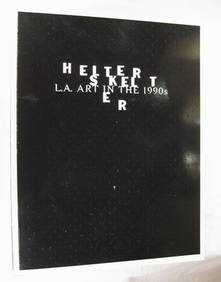Helter Skelter: L.A. Art in the 1990s