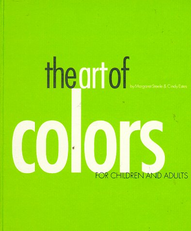 9780914357544: The Art of Colors: For Children and Adults