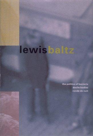 The Politics of Bacteria, Docile Bodies, Ronde: Lewis Baltz; Cornelia