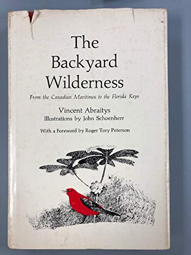 Backyard Wilderness: From the Canadian Maritimes to the Florida Keys, The: Abraitys, Vincent