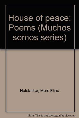House of peace: Poems (Muchos somos series): Hofstadter, Marc Elihu