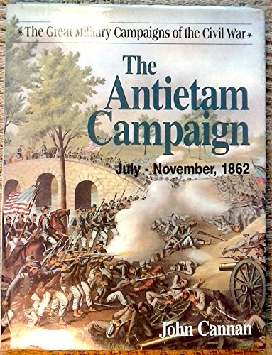 Antietam Campaign (Great Military Campaigns of the Civil War)