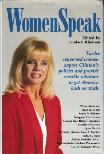 Women Speak: Twelve Renowned Women Expose Clinton's Policies and Provide Sensible Solutions to ...
