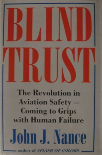 Blind Trust: The Revolution in Aviation Safety - Coming to Grips with Human Failure: John J. Nance