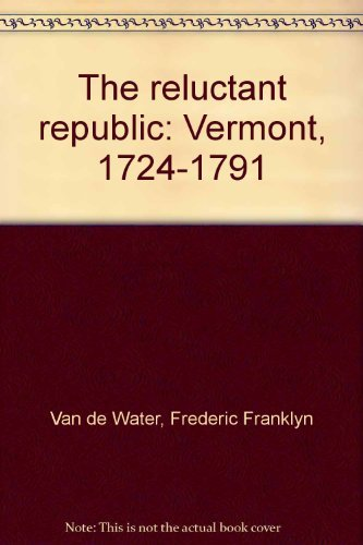 9780914378020: The reluctant republic: Vermont, 1724-1791