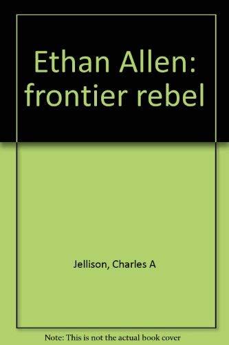 9780914378037: Ethan Allen: Frontier Rebel