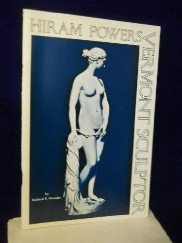 9780914378044: Hiram Powers: Vermont Sculptor