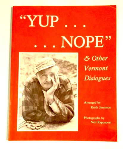 """Yup ...Nope"" and Other Vermont Dialogues (0914378147) by Keith W Jennison"