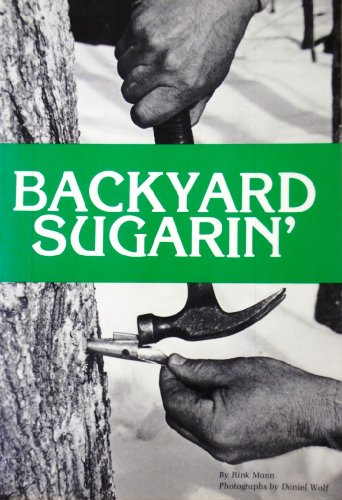 9780914378204: Backyard Sugarin'
