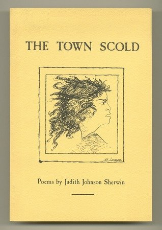 The Town Scold: Sherwin, Judith Johnson