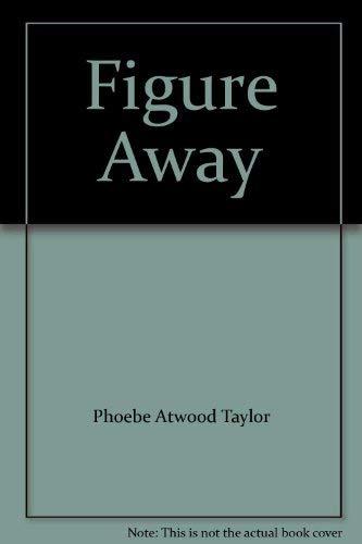 9780914378488: Figure Away