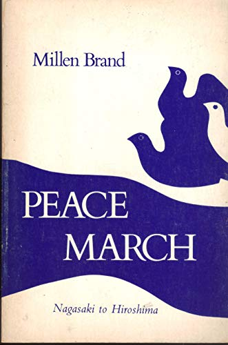 PEACE MARCH: Nagasaki to Hiroshima.: BRAND, Millen.