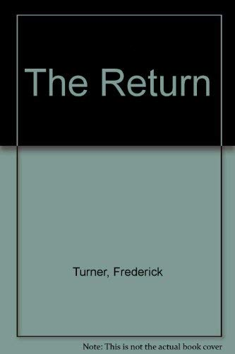 The Return: Turner, Frederick; (SIGNED)