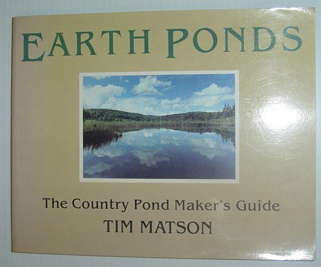 EARTH PONDS the Country Pond Maker's Guide