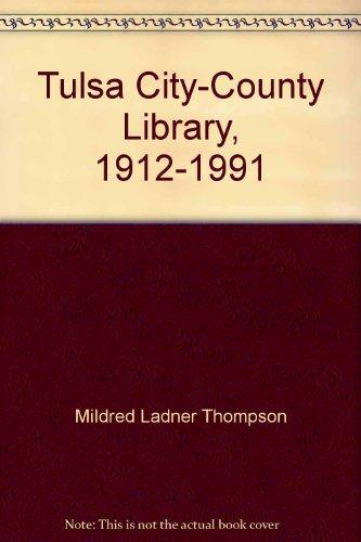 9780914381099: Tulsa City-County Library, 1912-1991