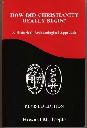 9780914384052: How Did Christianity Really Begin?: A Historical-Archaeological Approach (Truth in Religion)