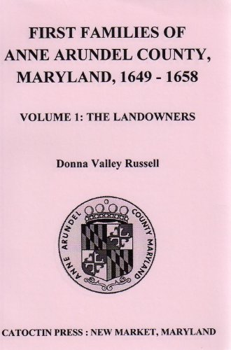 9780914385165: First families of Anne Arundel County, Maryland, 1649-1658