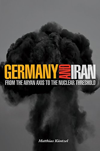 9780914386001: Germany and Iran: From the Aryan Axis to the Nuclear Threshold