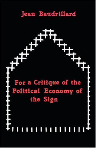 For a Critique of the Political Economy of the Sign