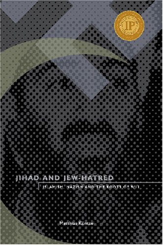 9780914386360: Jihad and Jew-Hatred: Islamism, Naziam and the Roots of 9/11