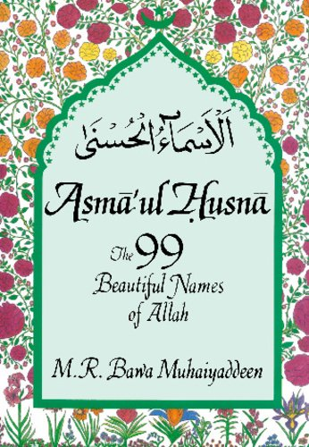 Asma'ul-Husna: The 99 Beautiful Names of Allah: R. Bawa Muhaiyaddeen,