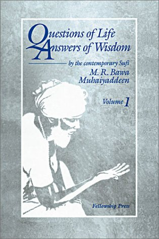 Questions of Life - Answers of Wisdom, Vol. 1: M. R. Bawa Muhaiyaddeen