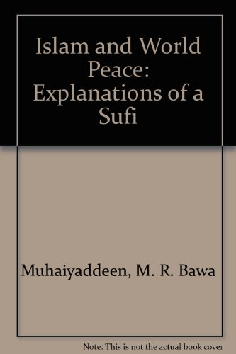 9780914390848: Islam and World Peace: Explanations of a Sufi
