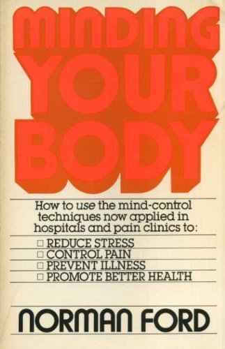 9780914398301: Minding Your Body