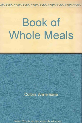 9780914398387: The Book of Whole Meals
