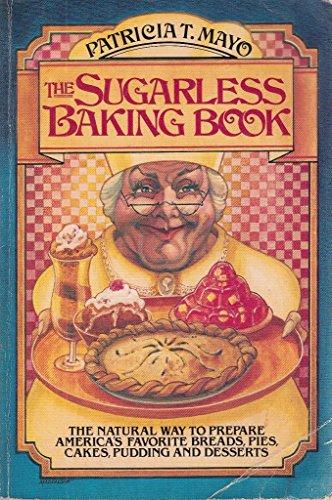 9780914398424: Sugarless Baking Book